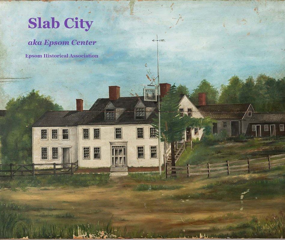 View Slab City by Epsom Historical Association