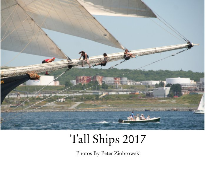 View Tall Ships 2017 by Photos By Peter Ziobrowski