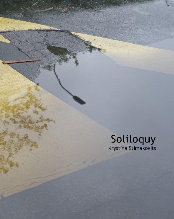 View Soliloquy by krystina stimakovits