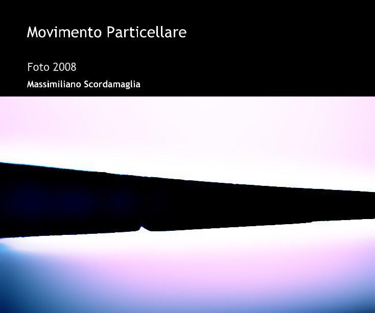 View Movimento Particellare by Massimiliano Scordamaglia