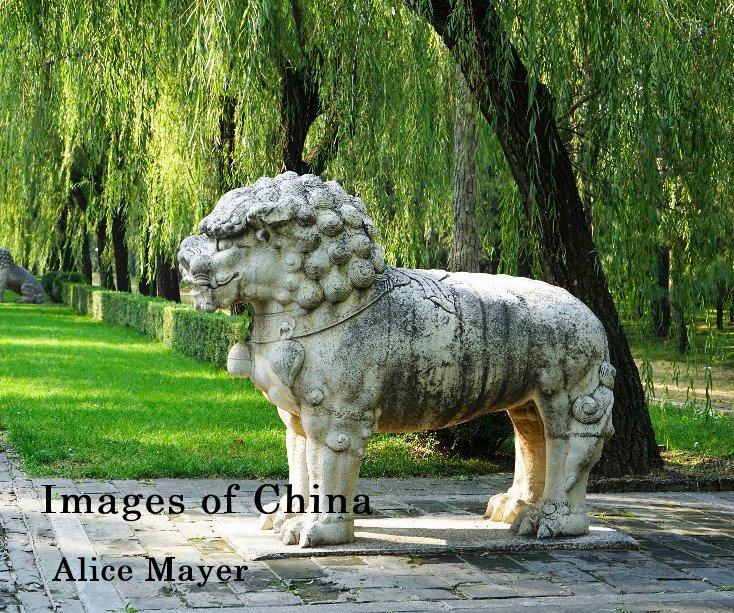 Bekijk Images of China op Alice Mayer