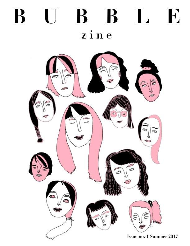View Bubble Magazine Issue No. 1 by Liliana Guzman, Olivia Hunter