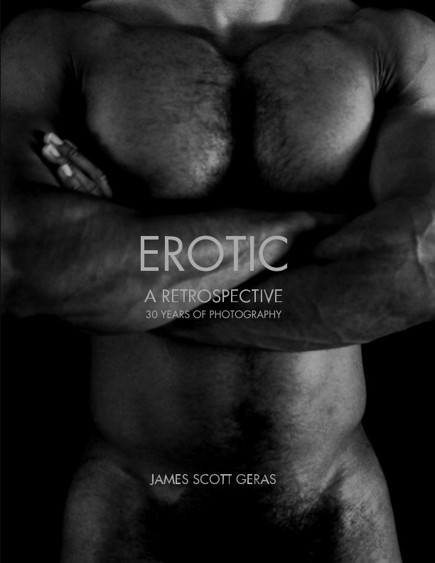 View Erotic A Retrospective 30 Years Of Photography By James Scott Geras