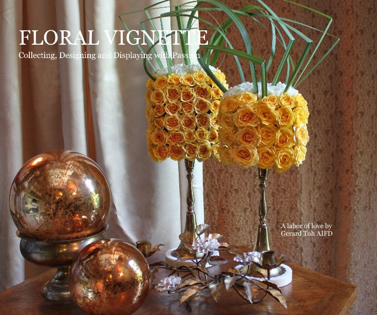 View FLORAL VIGNETTE by Gerard Toh AIFD