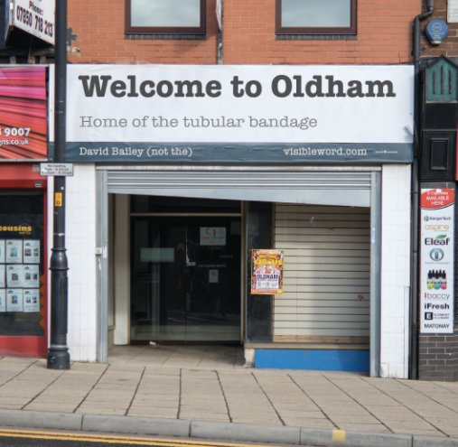 View Welcome to Oldham by David Bailey (not the)