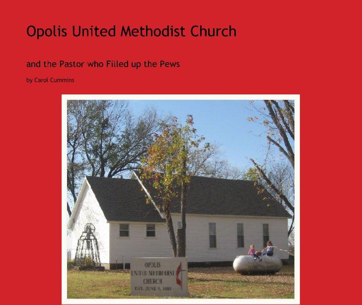 View Opolis United Methodist Church by Carol Cummins