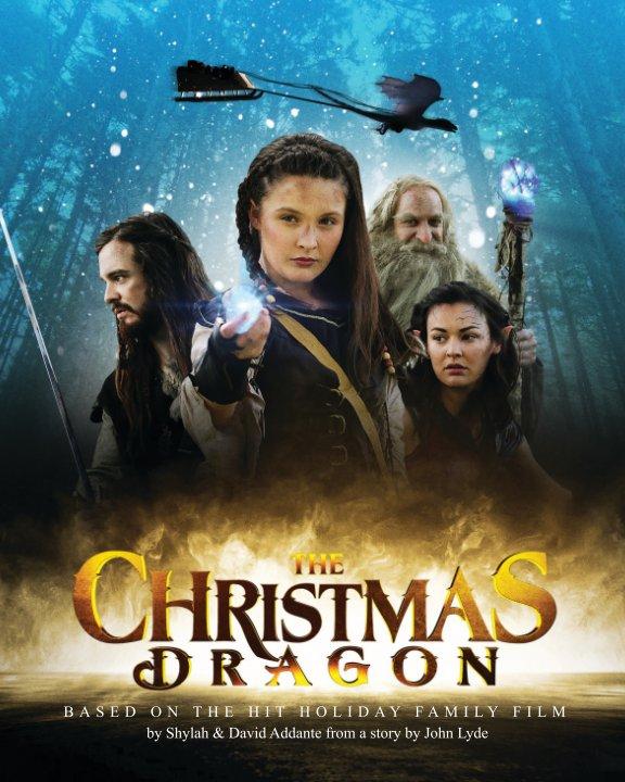 Christmas Dragon.The Christmas Dragon By Shylah Addante David Addante