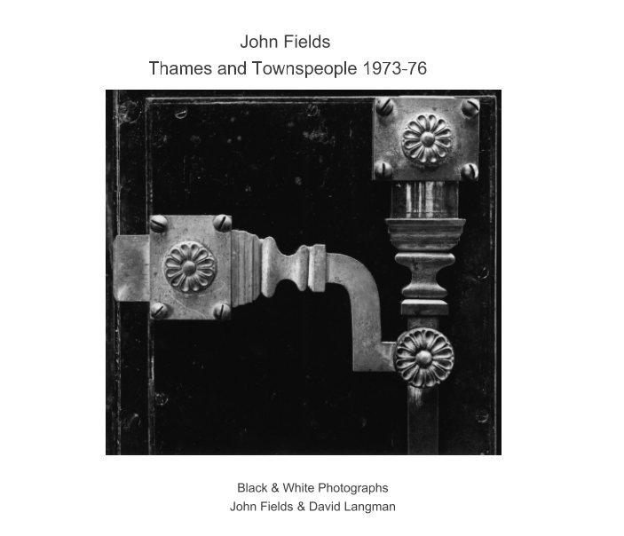 View John Fields Thames Documentary Project 1973-6 by John Fields, David Langman