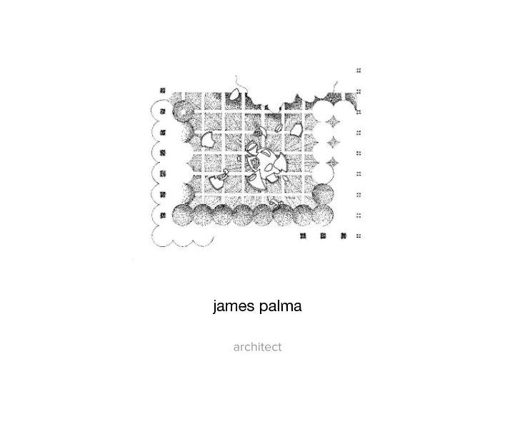 View James Palma architect by james palma