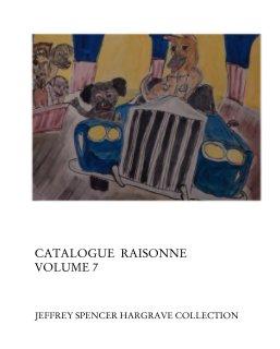 Catalogue  Raisonne Volume 7 book cover
