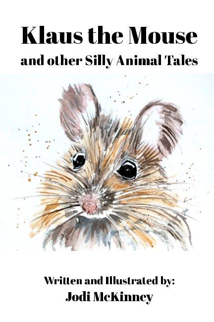 View Klaus the Mouse by Jodi McKinney