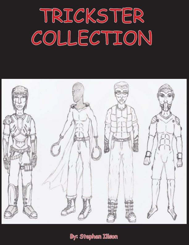 Bekijk Trickster Collection op Stephen Illson