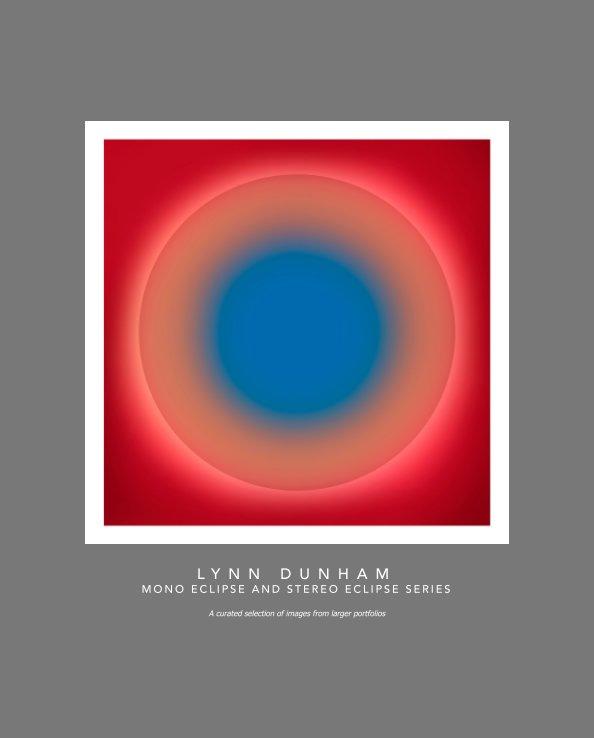 View Lynn Dunham Mono Eclipse and Stereo Eclipse Series by Lynn Dunham