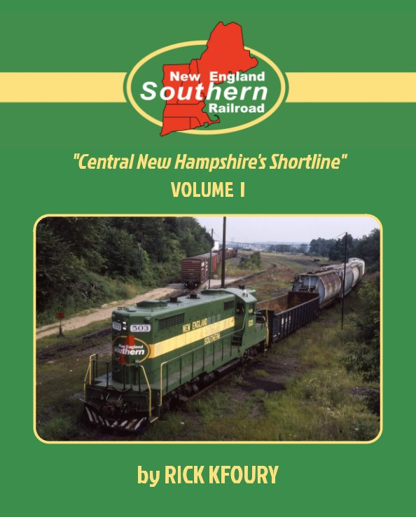 View The New England Southern Railroad Volume 1 by Rick Kfoury