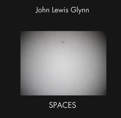 View Spaces by John Lewis Glynn
