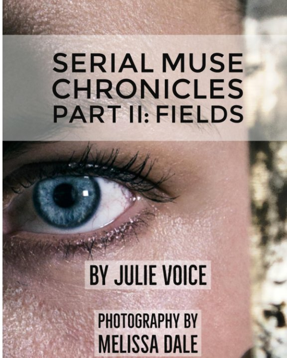 View Serial Muse Chronicles Part II: Fields by Julie Voice