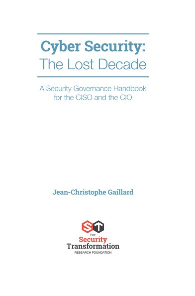 View Cyber Security: The Lost Decade by JC Gaillard
