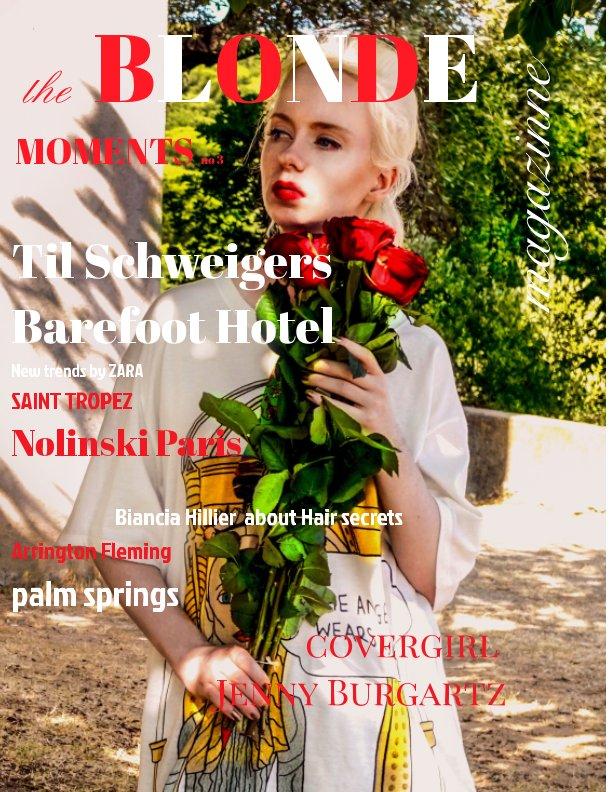 The Blonde Moments Magazine NO 3 nach Jenny Burgartz anzeigen