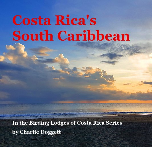 View Costa Rica's South Caribbean by Charlie Doggett