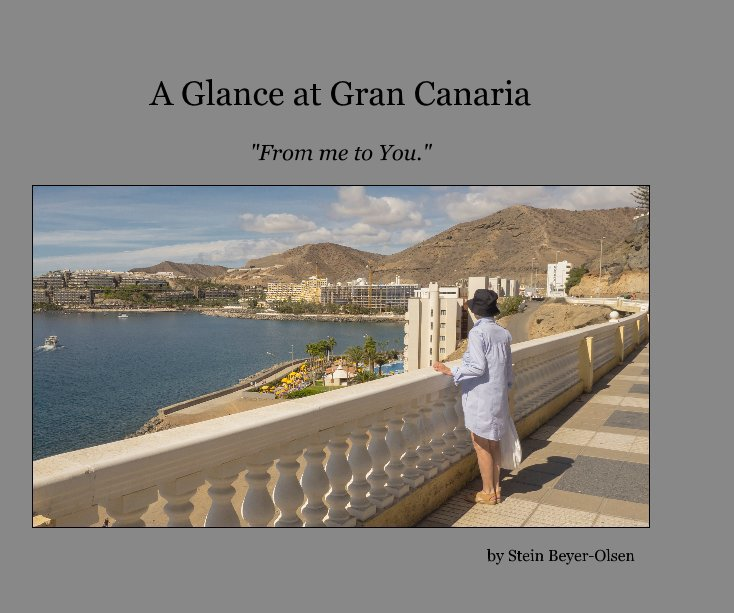 View A Glance at Gran Canaria by Stein Beyer-Olsen
