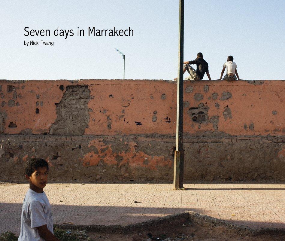 View Seven days in Marrakech by Nicki Twang