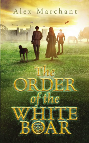 View The Order of the White Boar by Alex Marchant