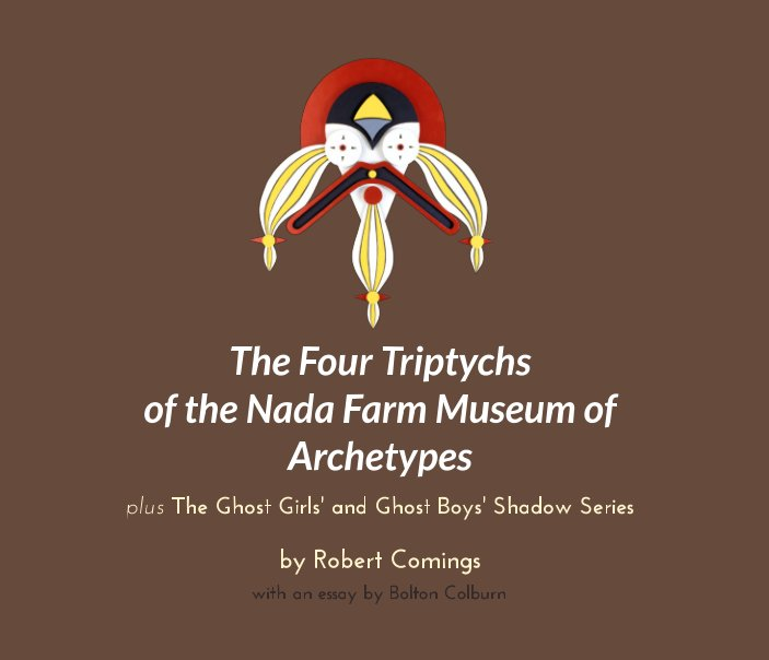 View The Four Triptychs of the Nada Farm Museum of Archetypes by Robert Comings