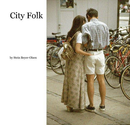 View City Folk by Stein Beyer-Olsen