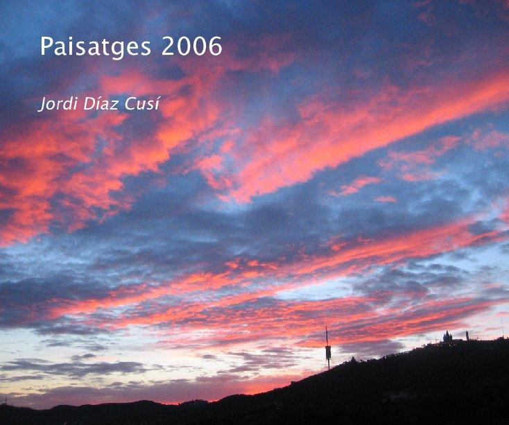 View Paisatges 2006 by Jordi Diaz Cusi