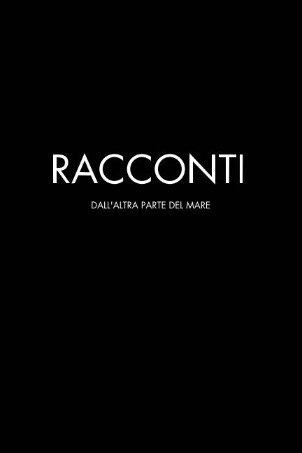 Ver Racconti Dall'altra Parte del Mare por Lauren Svatos, Elisa Parma