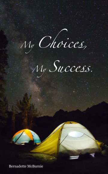 View My Choices, My Success by Bernadette McBurnie