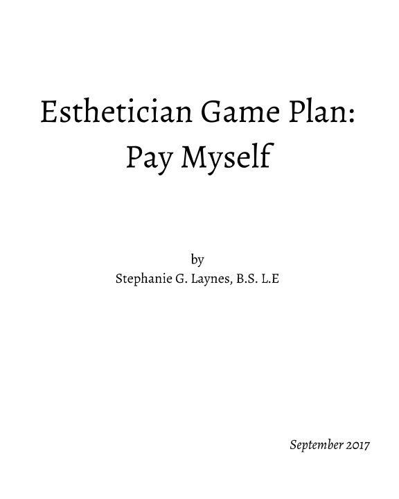 View Esthetician Game Plan: Pay Myself by Stephanie G Laynes LE