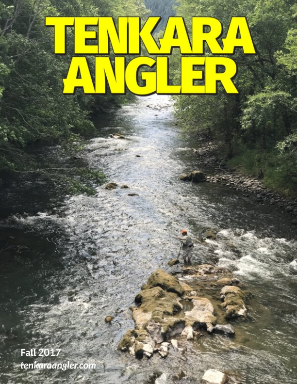 View Tenkara Angler (Premium) - Fall 2017 by Michael Agneta