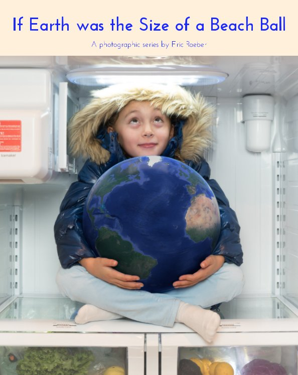 View If Earth was the Size of a Beach Ball (2nd edition) by Eric Raeber