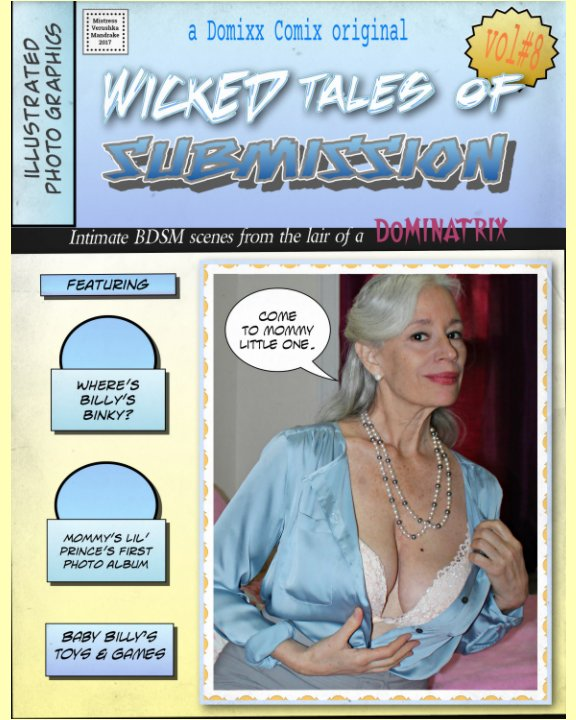 View WICKED TALES OF SUBMISSION (vol#8): Intimate BDSM scenes from the domestic lair of a DOMINATRIX. by MISTRESS VERUSHKA MANDRAKE