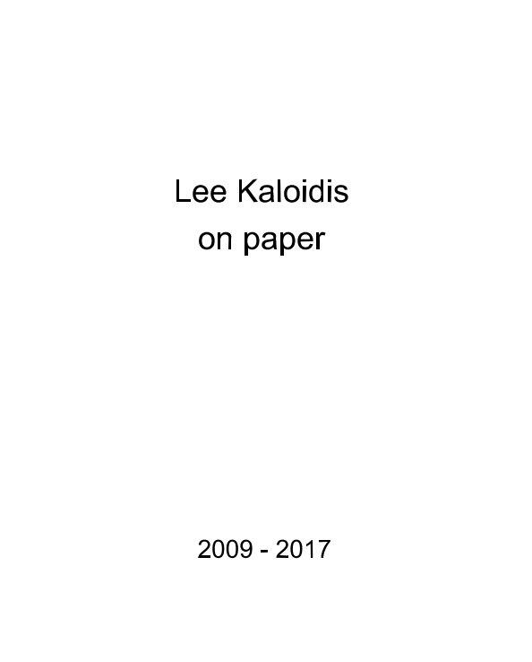 View lee kaloidis on paper by Lee Kalloidis