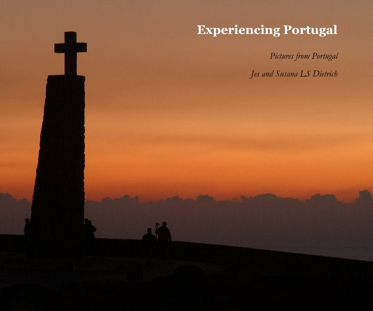 View Experiencing Portugal by Jes and Susana LS Dietrich