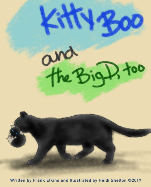 View Kitty Boo And The Big-D Too! by Frank Elkins, Heidi Shelton