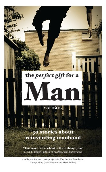 View The Perfect Gift for a Man by Gavin Heaton and Mark Pollard
