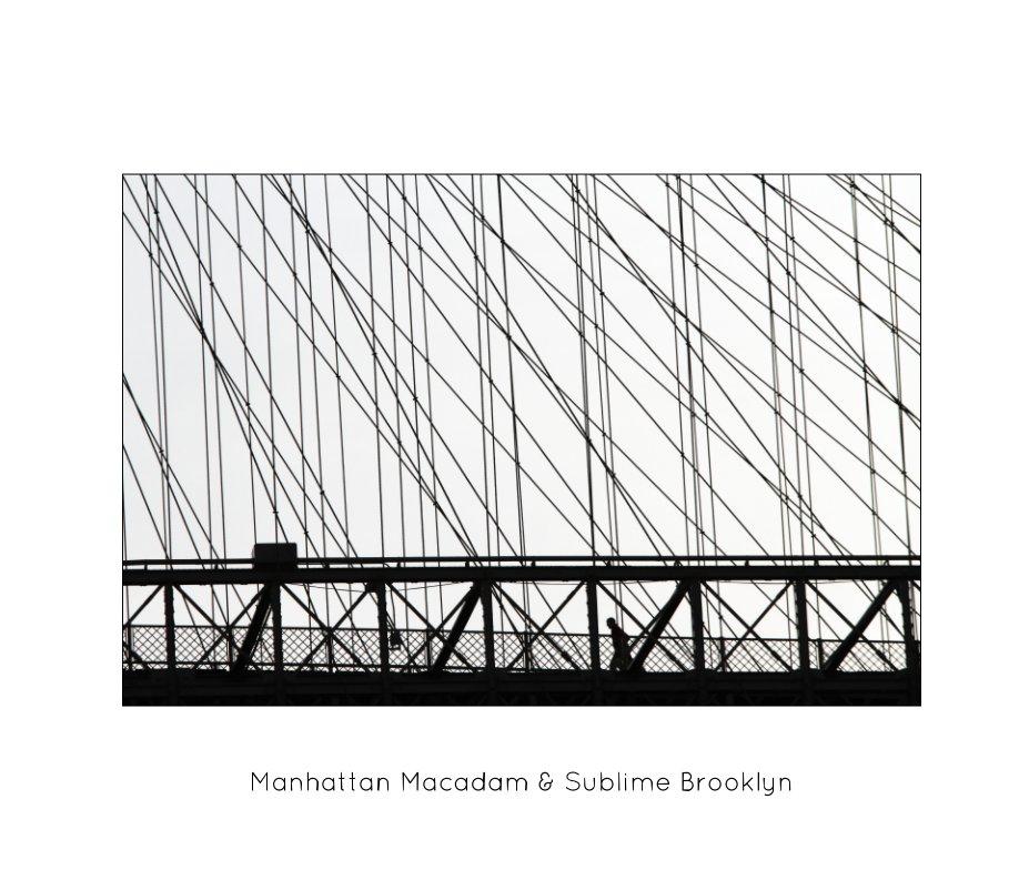 View Manhattan Macadam & Sublime Brooklyn by Christophe Jonniaux