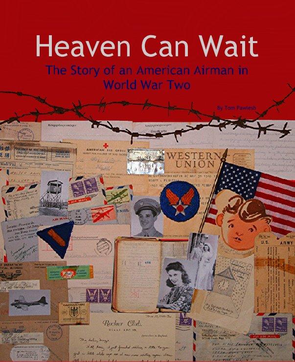 Heaven Can Wait nach Tom Pawlesh anzeigen