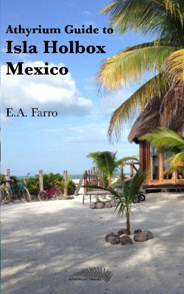 View Athyrium Guide to Isla Holbox by E A Farro