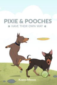PIXIE and POOCHES have their own way! book cover