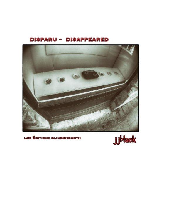 View Disparu -  Disappeared by jjblack