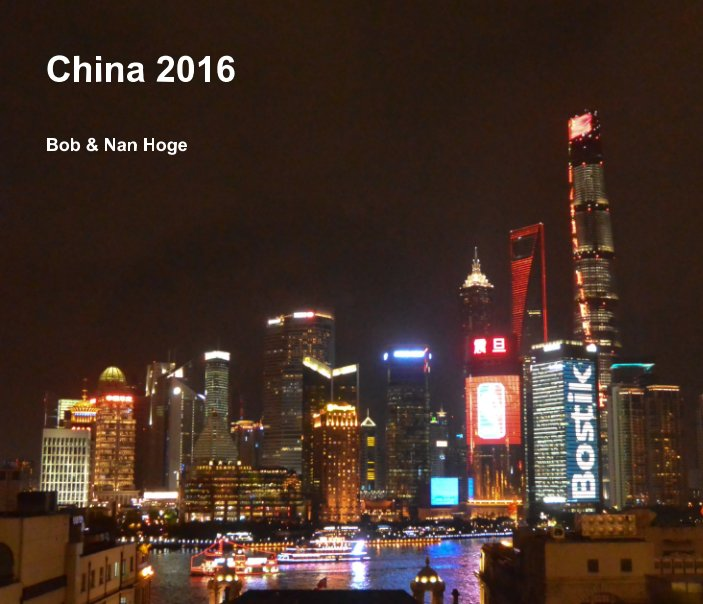 Ver China 2016 por Bob & Nan Hoge