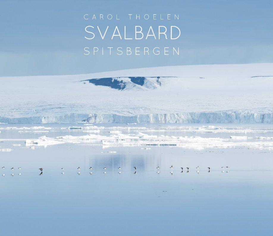 View SVALBARD by Carol Thoelen