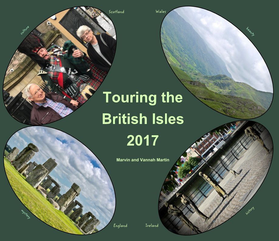 View Touring the British Isles 2017 by Marvin and Vannah Martin