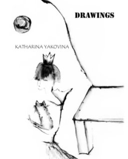 Drawings by the artist Katharina Yakovina book cover