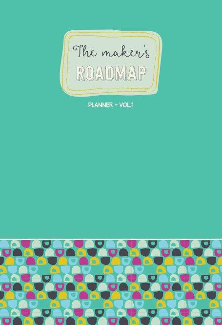 View The Maker's Roadmap - Planner - Volume 1 - Green Cover by Deborah Engelmajer