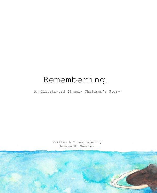 View Remembering. by Lauren B. Sanchez